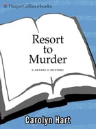 Resort to Murder: A Henrie O Mystery by Carolyn Hart
