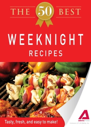 The 50 Best Weeknight Recipes Tasty, fresh, and easy to make!