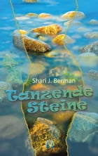 Tanzende Steine by Shari J. Berman