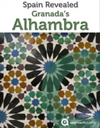 Spain Revealed: Granada's Alhambra: (Travel Guide) by Approach Guides