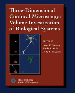 Book Three-Dimensional Confocal Microscopy: Volume Investigation of Biological Specimens: Volume… by Buetow, Dennis E.