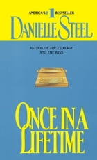 Once in a Lifetime: A Novel by Danielle Steel