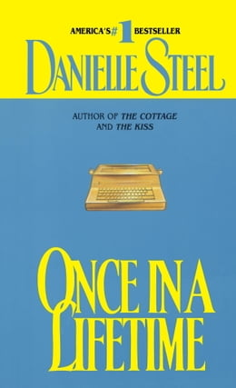 Book Once in a Lifetime by Danielle Steel