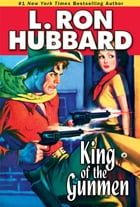 King of the Gunmen by L. Ron Hubbard
