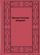 Michael Cassidy, Sergeant by Herman Cyril McNeile