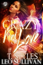 Crazy Kind of Love (The Cartel Publications Presents) by T. Styles