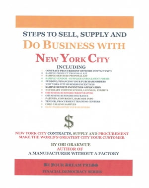 Steps To Sell, Supply and Do Business With New York City by Obi Orakwue