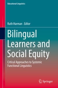 Bilingual Learners and Social Equity: Critical Approaches to Systemic Functional Linguistics