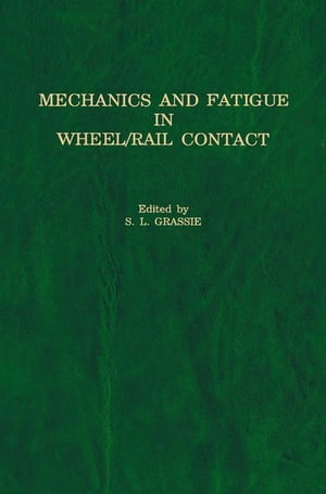 Mechanics and Fatigue in Wheel/Rail Contact