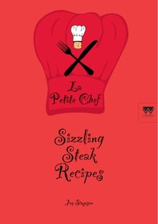 Sizzling Steak Recipes: La Petite Chef