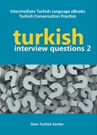 Turkish Interview Questions 2: Turkish Language Learning eBooks by Ali Akpinar