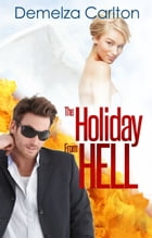 The Holiday From Hell by Demelza Carlton