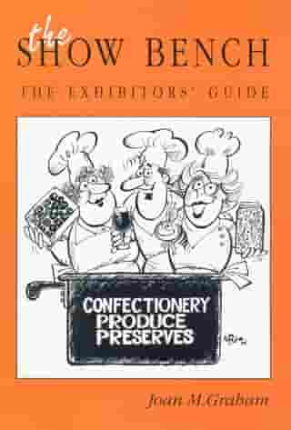 The Show Bench - The Exhibitors Guide by Joan Graham