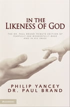 In the Likeness of God by Philip Yancey