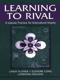 Learning to Rival: A Literate Practice for Intercultural Inquiry