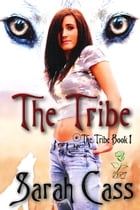 The Tribe (The Tribe #1) by Sarah Cass