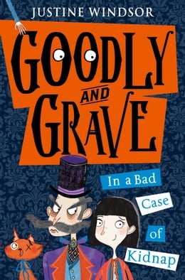 Book Goodly and Grave in A Bad Case of Kidnap by Justine Windsor