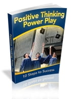 Positive Thinking Power Play by Anonymous