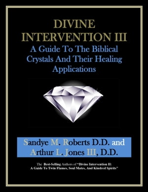 Divine Intervention III A Guide To The Biblical Crystals - And Their Healing Applications