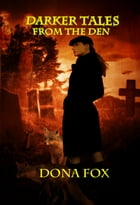 Darker Tales from the Den by Dona Fox