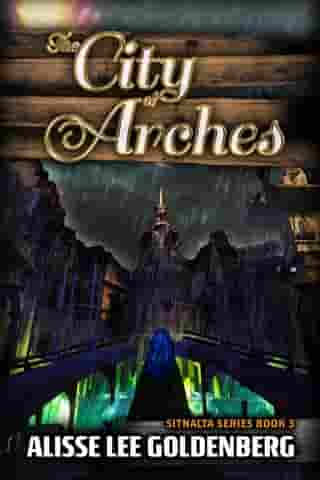 The City of Arches: Sitnalta Series Book 3
