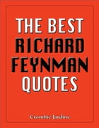The Best Richard Feynman Quotes by Crombie Jardine