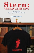 Stern The Man and his Gang by Zev Golan