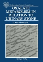 Oxalate Metabolism in Relation to Urinary Stone by G. Alan Rose