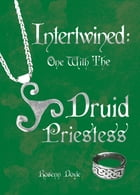 Intertwined: One with the Druid Priestess by Rosenn Doyle