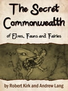 The Secret Commonwealth Of Elves, Fauns And Fairi