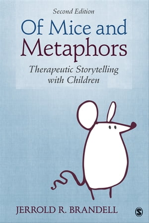 Of Mice and Metaphors Therapeutic Storytelling with Children