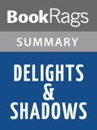 Delights and Shadows by Ted Kooser l Summary & Study Guide by BookRags