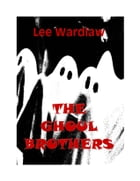 The Ghoul Brothers by Lee Wardlaw
