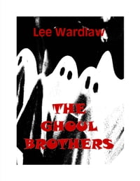 The Ghoul Brothers