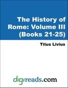 The History of Rome: Volume III (Books 21-25)