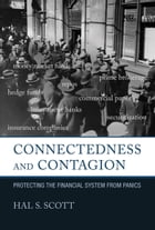 Connectedness and Contagion: Protecting the Financial System from Panics by Hal S. Scott