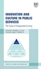 Innovation and Culture in Public Services: The Case of Independent Living