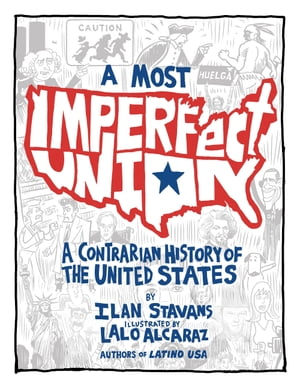 A Most Imperfect Union A Contrarian History of the United States
