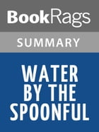 Water by the Spoonful by Quiara Alegría Hudes Summary & Study Guide by BookRags