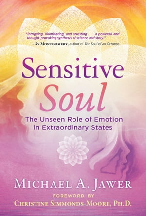 Sensitive Soul: The Unseen Role of Emotion in Extraordinary States