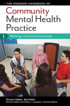 The Praeger Handbook of Community Mental Health Practice [3 volumes] by Doreen Maller
