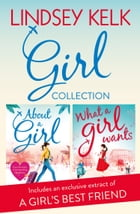 Lindsey Kelk Girl Collection: About a Girl, What a Girl Wants (Tess Brookes Series) by Lindsey Kelk