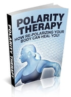 Polarity Therapy by Anonymous