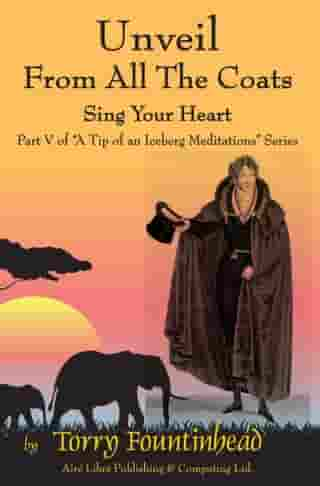Unveil From All The Coats: Sing Your Heart
