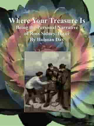 Where Your Treasure Is: Being the Personal Narrative of Ross Sidney, Diver