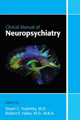 Book Clinical Manual of Neuropsychiatry by Stuart C. Yudofsky