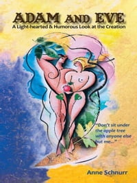 Adam and Eve: A Light-hearted & Humorous Look at the Creation