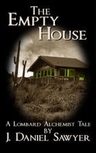 The Empty House by J. Daniel Sawyer