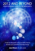 2012 and Beyond: Your Personal Guide to the New Earth by Jane Ritson