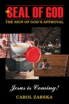 Seal of God, The: The Sign of God's Approval by Carol Zarska